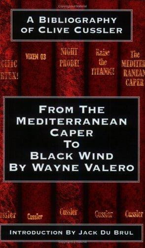Book cover of From the Mediterranean Caper to Black Wind: A Bibliography of Clive Cussler
