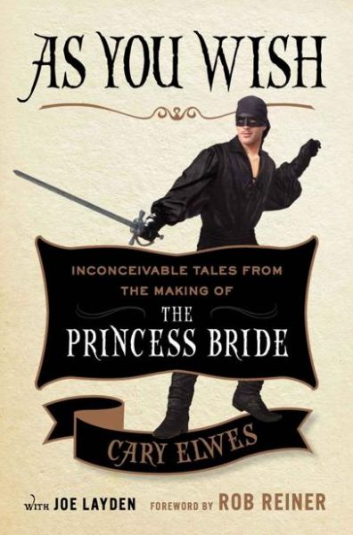 Book cover of As You Wish: Inconceivable Tales From the Making of the Princess Bride