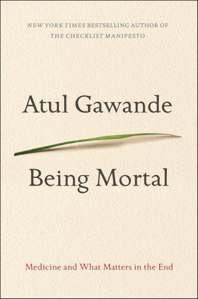 Book cover of Being Mortal: Medicine and What Matters in the End