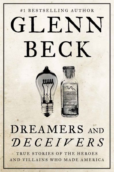 Book cover of Dreamers and Deceivers: True Stories of the Heroes and Villains Who Made America